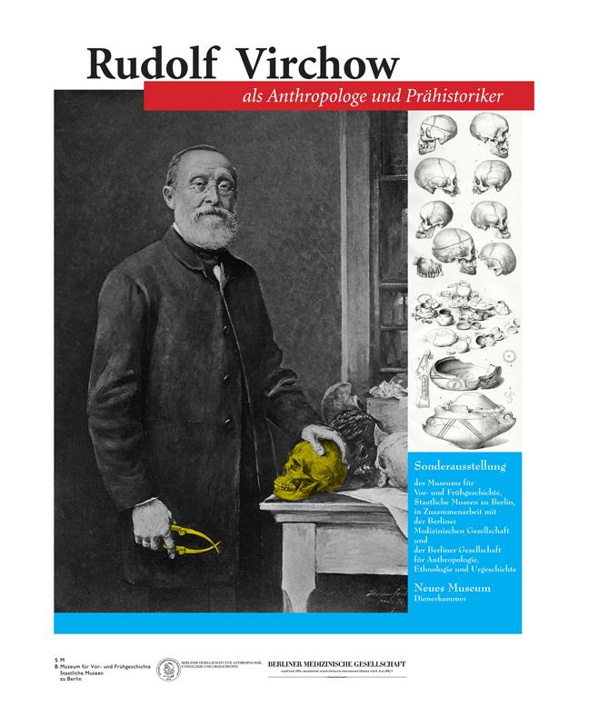 """Plakat zur Ausstellung """"Rudolf Virchow als Anthropologe und Prähistoriker"""", Layout: Silvia Nettekoven"""